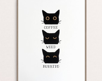 Art Print - Coffee Weed Burrito Cat // 8x10 Funny Witty Whimsical Stoner Type Black White Simple Design Poster // by Paper Pony Co.