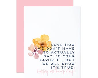 I'm Your Favorite - Funny Mother's Day Card