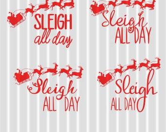 Sleigh All Day SVG; Sleigh SVG; Christmas SVG; Christmas Cut File; Funny Christmas Cut File; Santa Sleigh; Reindeer; Sleigh with Reindeer