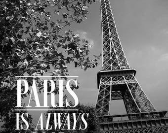 Paris Is Always A Good Idea Print - Black and White Print, Paris Print, Audrey Hepburn Quote - Paris Photography Print