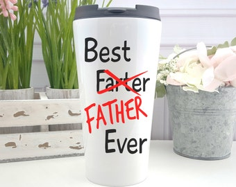 Best Farter Ever Travel Mug - World's Greatest Farter Coffee Mug - Daughter to Father Gift - Funny Gift for dad