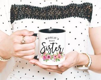 Sister Mug Gifts - Sister Mugs - Sister Coffee Mug - Gift for Sister - World's Best Sister Mug - Sister Coffee Cup