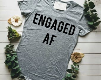 FIANCE SHIRT, ENGAGED Af, Fiance, Girlfriend Fiance Shirt, Engaged TShirt, Fiance Gift, Fiance Tank, Gifts for Fiance, Engagement Gift