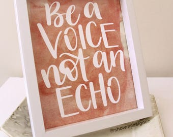 Inspirational Prints | Be a Voice not an Echo | Digital Download | Wall Print | Typography Print | Motivational Art | Inspirational Quotes