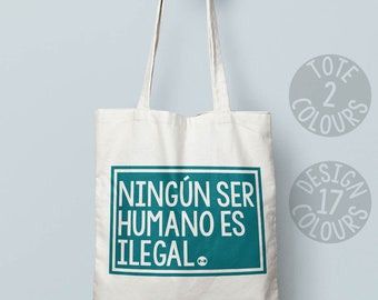 Ningún Ser Humano Es Ilegal, No Human is Illegal, reusable canvas tote bag, protest rally Spain, resist, human rights, good cause, equality