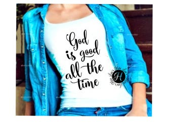 God is good all  the time SVG DFX Cut file  Cricut explore file  decal wood signs Christian svg vinyl decal wood sign t shirt cricut cameo