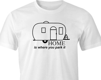 Caravan print t-shirt, Home is where you park it print, Caravan club t-shirt, Funny Caravan t-shirt, Home is where you park it caravan print