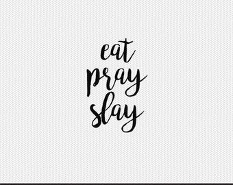 eat pray slay svg dxf file instant download silhouette cameo cricut clip art commercial use
