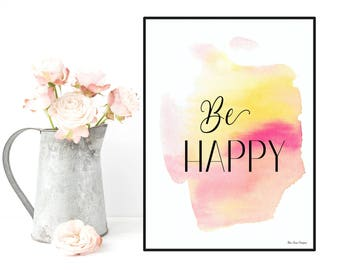Quote be happy, Inspirational poster, Positive art quote print, Inspirational art, Life poster, Feel good art, Wall art decor, Home decor
