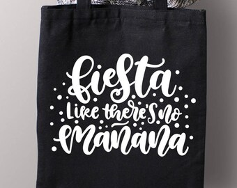 Fiesta Like There's No Manana - Black or White Tote Bag - Bride Tote Bag, Wedding Tote Bag, Mexico Girls Trip, Girls Trip Bags, Bridal Gifts