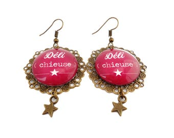 """Humorous messages - """"Deli (bitch)"""" delichieuse earrings"""