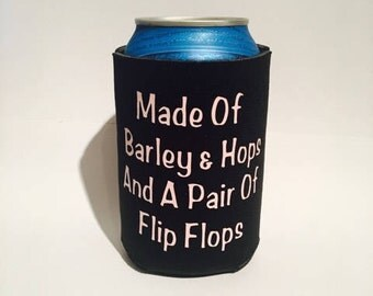Made of barley and hops and a pair of flip flops, flip flops can cooler, barley and hops can cooler, made of barley and hops