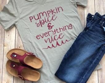 Pumpkin Spice Shirt, Pumpkin Spice and Everything Nice, Fall Pumpkin Shirt, Women's Pumpkin Spice Shirt, Ladies Fall Tshirt, Shirt for Fall