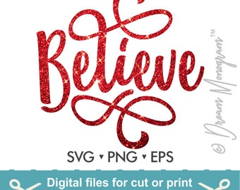 Believe Svg/ Christmas Svg / Holiday Svg / Winter Svg / Santa Svg /.svg/.eps/.png for Silhouette Studio, Cricut or other cutting software