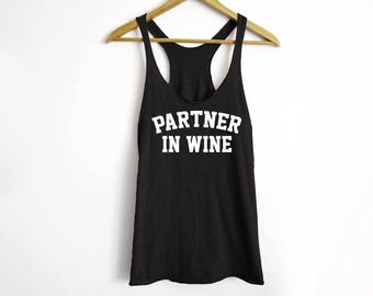 Partner In Wine Tank - Wine Tank - Wine Shirt - Wine Lover - Wine Tees - Gift For Her - Wine Tasting Shirt - Women's Wine Tank - Brunch Tees