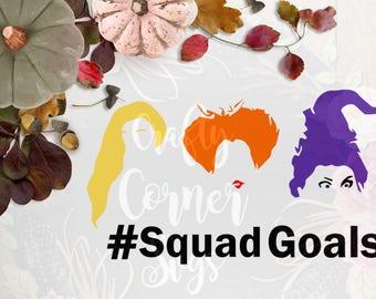 SVG-Sanderson Sister Squad Goals-Hocus Pocus svg-Sanderson Sister Cutting file-Halloween SVG-Cricut-Cute SVG-Instant Download-Digital File