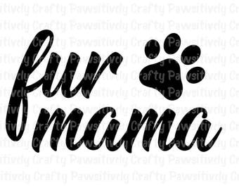 Fur Mama SVG, png, jpeg, dxf, eps, pdf, studio3, Pet svg, Dog Lover svg, Dog Mom svg, Dog svg, Fur Mom svg, Cricut Cutting File