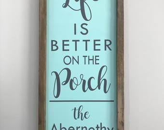 Custom Porch sign, Porch Decor, Life is Better on the Porch, Personalized Porch Sign, Porch Decoration, Front Porch Decor, Porch Sign, Wood