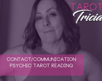 Contact/communication  psychic tarot reading