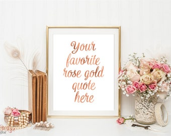 Custom rose gold quote print, rose gold typography print, rose gold wall decor, rose gold lettering, rose gold art, custom rose gold design