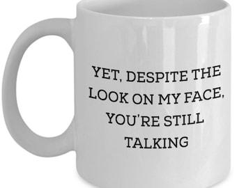 You still talking funny coffee mug