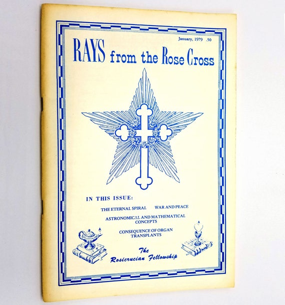 Rays from the Rose Cross Magazine Vol. 71, No. 1, January, 1979 The Rosicrucian Fellowship - Spirituality New Age