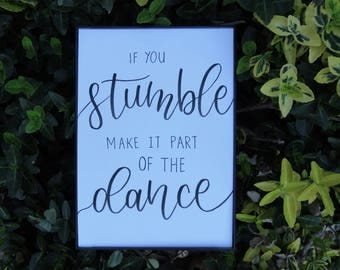 If You Stumble, Make It Part Of The Dance | Handwritten Calligraphy Prints | Custom Quotes | Wall Art | Home Decor | Gifts