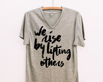 We Rise By Lifting Others V-Neck T-Shirt