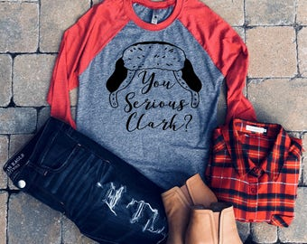 You serious Clark - Christmas vacation shirt - Clark Griswold - National Lampoons - cousin eddy - matching Christmas shirt- ugly sweater
