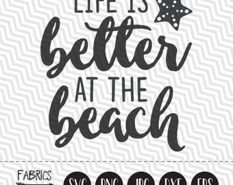Life Is Better At The Beach Svg Summer Quote Clipart In EPS DXF SVG Cricut Silhouette