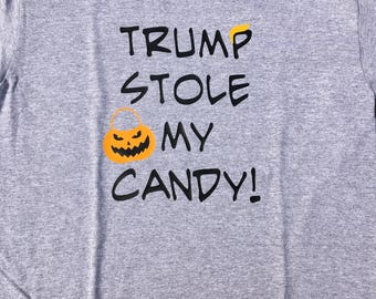 Trump stole my candy! Anti-Trump Halloween shirt.  Free Shipping!