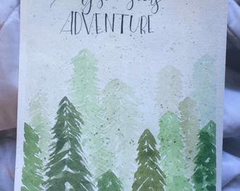Watercolor - My Soul Seeks Adventure - Art - Forest Trees