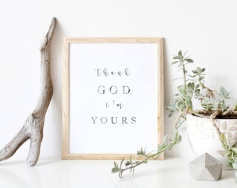 Printable 8 x 10/ Thank God I'm Yours/ Wedding printable/ Love/ Black and white watercolor/ INSTANT DOWNLOAD/ Wedding Sign/ Country Love