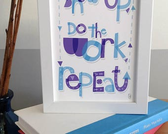 Show Up, Do The Work, Repeat Hand-lettered Print
