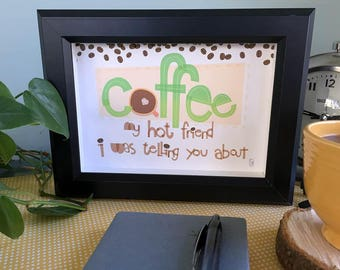 Coffee — My Hot Friend I Was Telling You About Hand-lettered Print