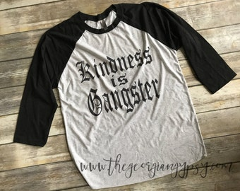 Kindness is gangster | kindness shirt | be kind shirt | Peace shirt | gift for her | Ladies football shirt | anti bullying | peace |