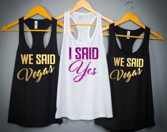 i said yes we said vegas bachelorette party shirts, vagas bridesmaid shirts, vegas bachelorette tanks , vegas shirt vegas bridal party  125