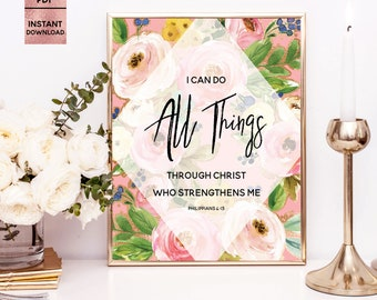 I can do all things through Christ who strengthens me, Philippians 4:13, Floral Art Prints, Bible Quotes, Bible Verses, 8x10, 11x14, Digital