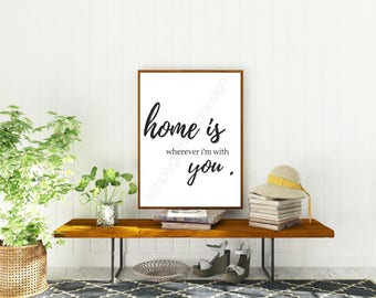 Home Is Wherever Im With You Printable Sign, Instant Download, Home Decor Printable, Printable Wall Art, Printable  Decor, Farmhouse,