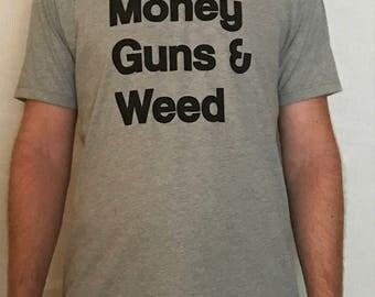Money Guns and Weed Tee - Gray Shirt - Screen Printed