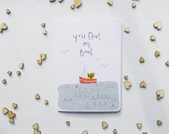 You Float My Boat - Quirky greeting card