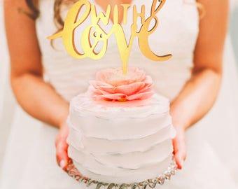 With Love, Love Cake Topper, Love Topper, Script Cake Topper, Cake Topper Wedding, Cake Topper Love, Birthday Topper, Gold Cake Topper
