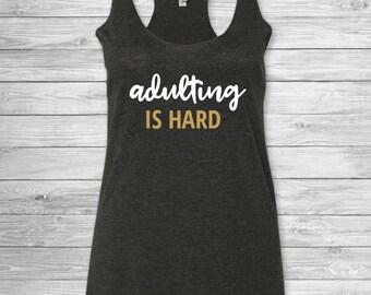 Adulting is Hard (Women's)
