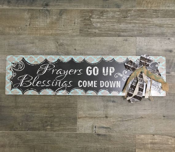 Prayers Go Up Blessings Come Down: Home Decor