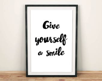 Give yourself a smile quote, Positive quote poster, Inspirational poster, Motivational quote, Instant download typography print