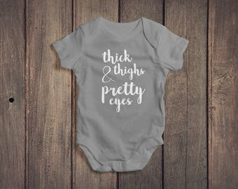 Thick Thighs & Pretty Eyes Baby Onesie // Baby Clothing // Baby Gift // Baby Shower Gift // Baby Bodysuit // Baby Clothes // Coming Home
