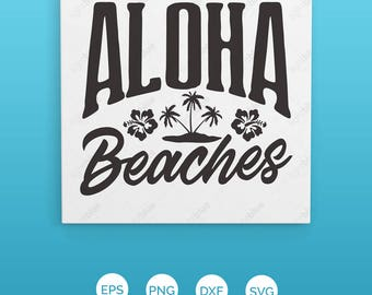Aloha Beaches pineapple SVG DXF EPS and png Design - Instant digital download - T-shirt design - cricut and silhouette