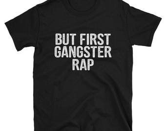 but first gangster rap tumblr shirt hipster grunge instagram tshirt with sayings slogan sarcasm funny shirts teens aesthetic graphic tee