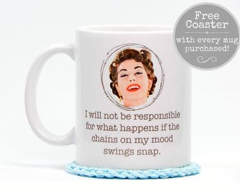 The Chains On My Mood Swings Might Snap Mug, Funny Menopause Coffee Cup, Sarcastic Gift, Gift for Her, 11oz Mug & Coaster Set, READY TO SHIP