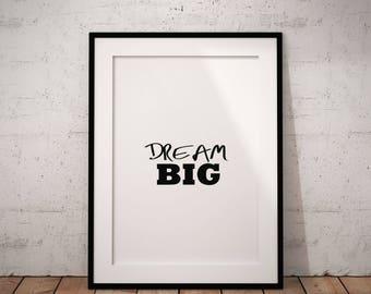 Dream Big Printable, Dream Big Wall Art, Inspirational Wall Art, Instant Download, Minimal Wall Art, Digital Print, Dream Big Digital